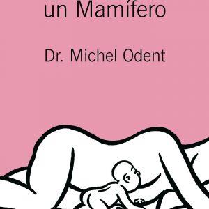 El bebé es un mamífero, Michael Odent