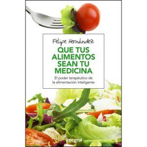 Que tus alimentos sean tu medicina, Felipe Hernández